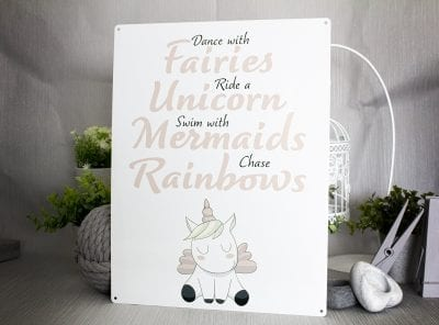 Dance with fairies, ride a unicorn,swim with mermaids, chase rainbows metal sign
