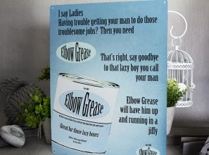 Elbow Grease Funny metal sign
