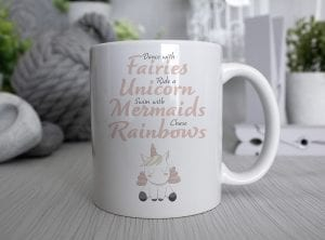 Dance with fairies, ride a unicorn, swim with mermaids chase rainbows White Ceramic Mug