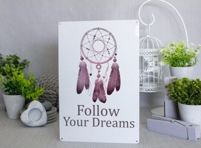 Dreamcatcher Follow your dreams Metal Sign