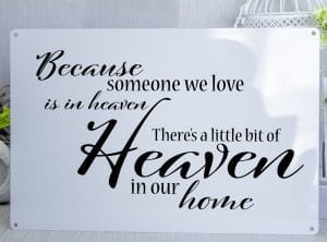 Because somone we know is in heaven Metal Sign