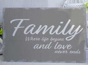 Family where life begins and love never ends Metal Sign