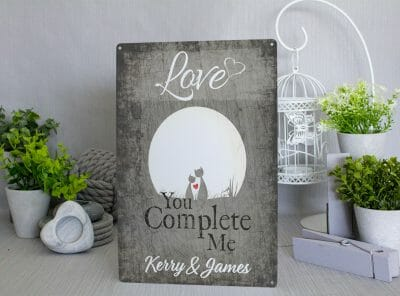 Customised Love you complete me Metal Sign