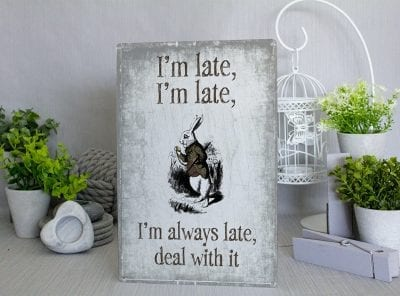Alice in Wonderland I'm late, I'm late Metal Sign