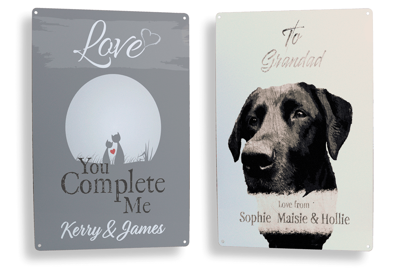 Two personalised metal signs one with two cats and the words, you complete me. The second is an illustration of a black Labrador taken from an image of a customers dog. We have lots of giftware and home decor gifts you can personalise