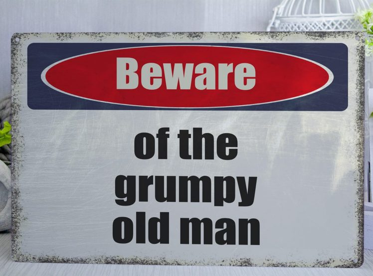 White red and blue distressed Beware of the grumpy old man Metal Sign