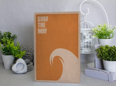 Surf the way Metal Sign