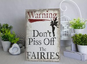 Warning don't piss off the fairies