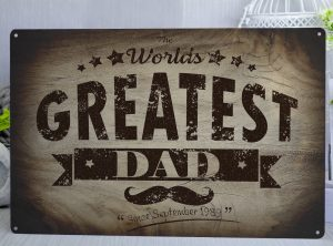 The Worlds Greatest Dad Burned Wood Effect Metal Sign