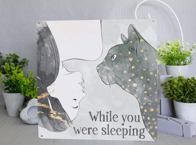 While you were sleeping cat Metal Sign Metal Sign
